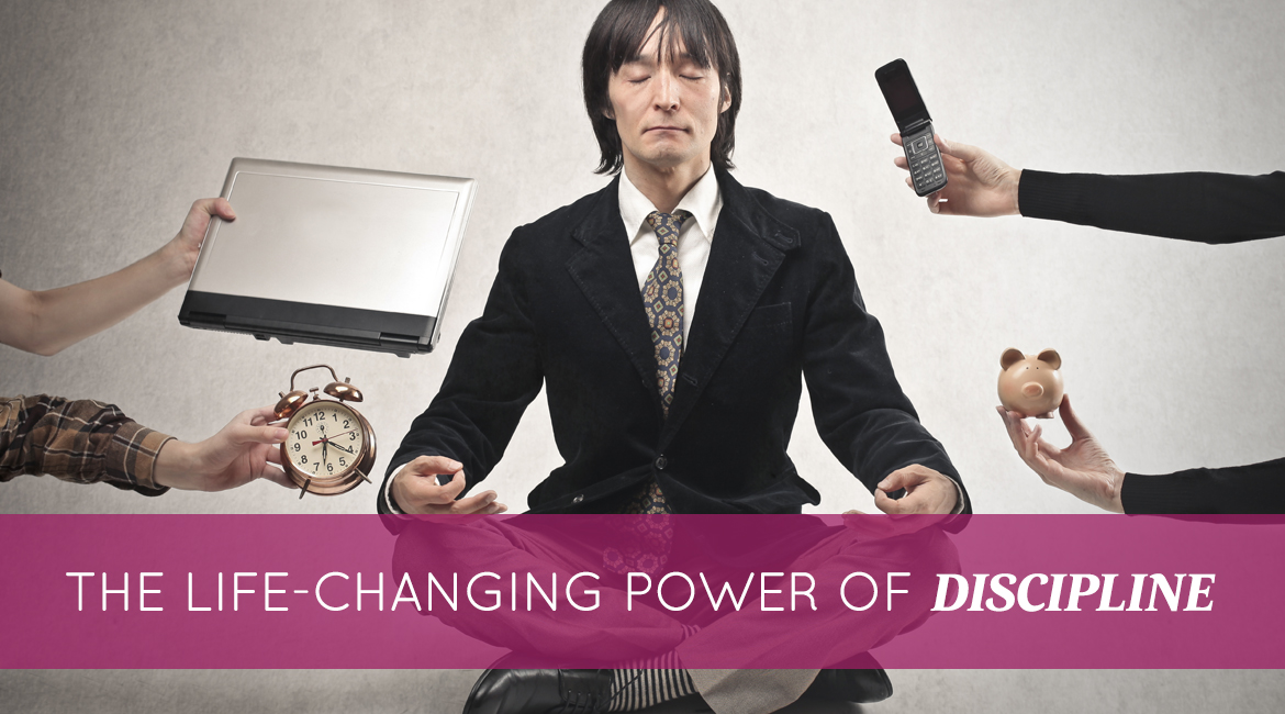 The Life Changing Power Of Discipline