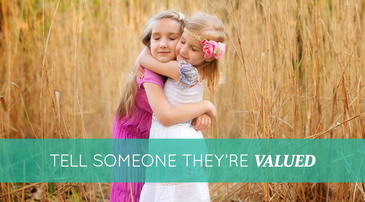 Tell Someone Theyre Valued