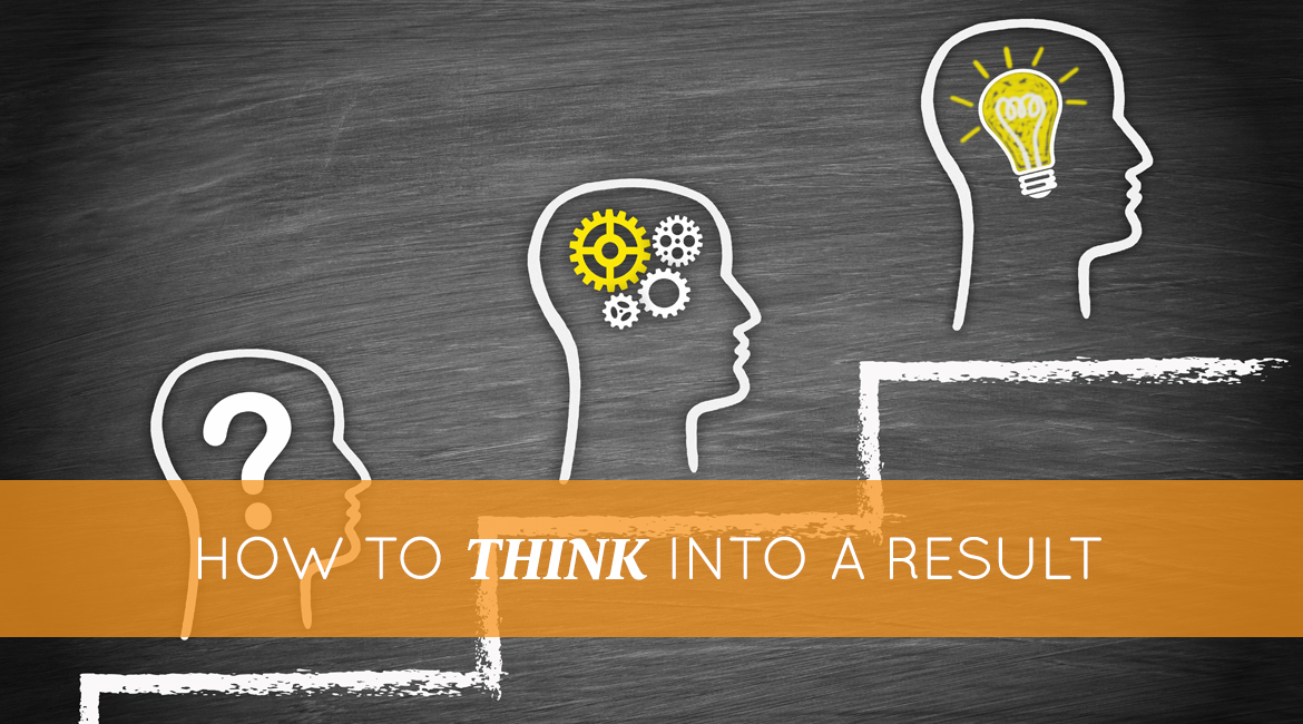 How To Think Into A Result