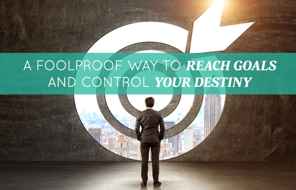 A Foolproof Way To Reach Goals And Control You