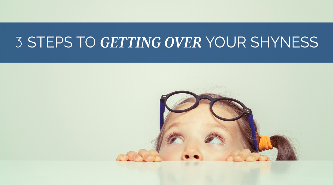 3 Steps To Getting Over Your Shyness
