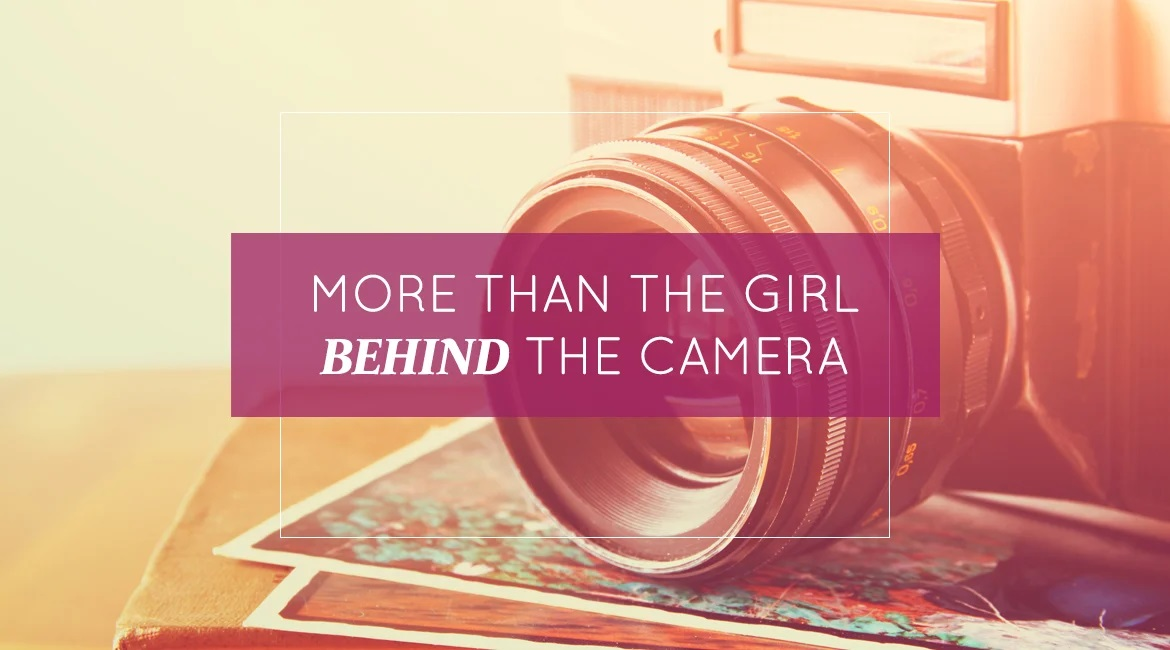 More Than The Girl Behind The Camera