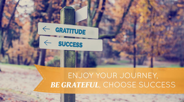 Enjoy Your Journey Be Grateful Choose Success