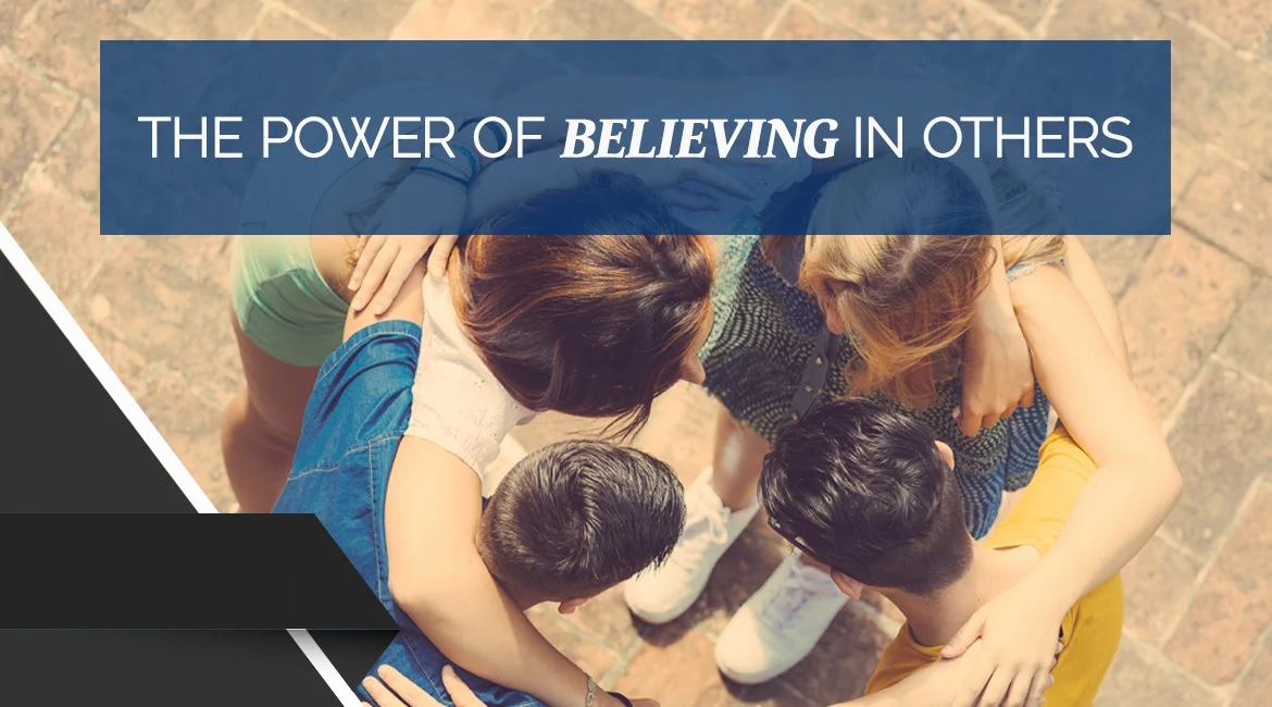 The Power Of Believing In Others