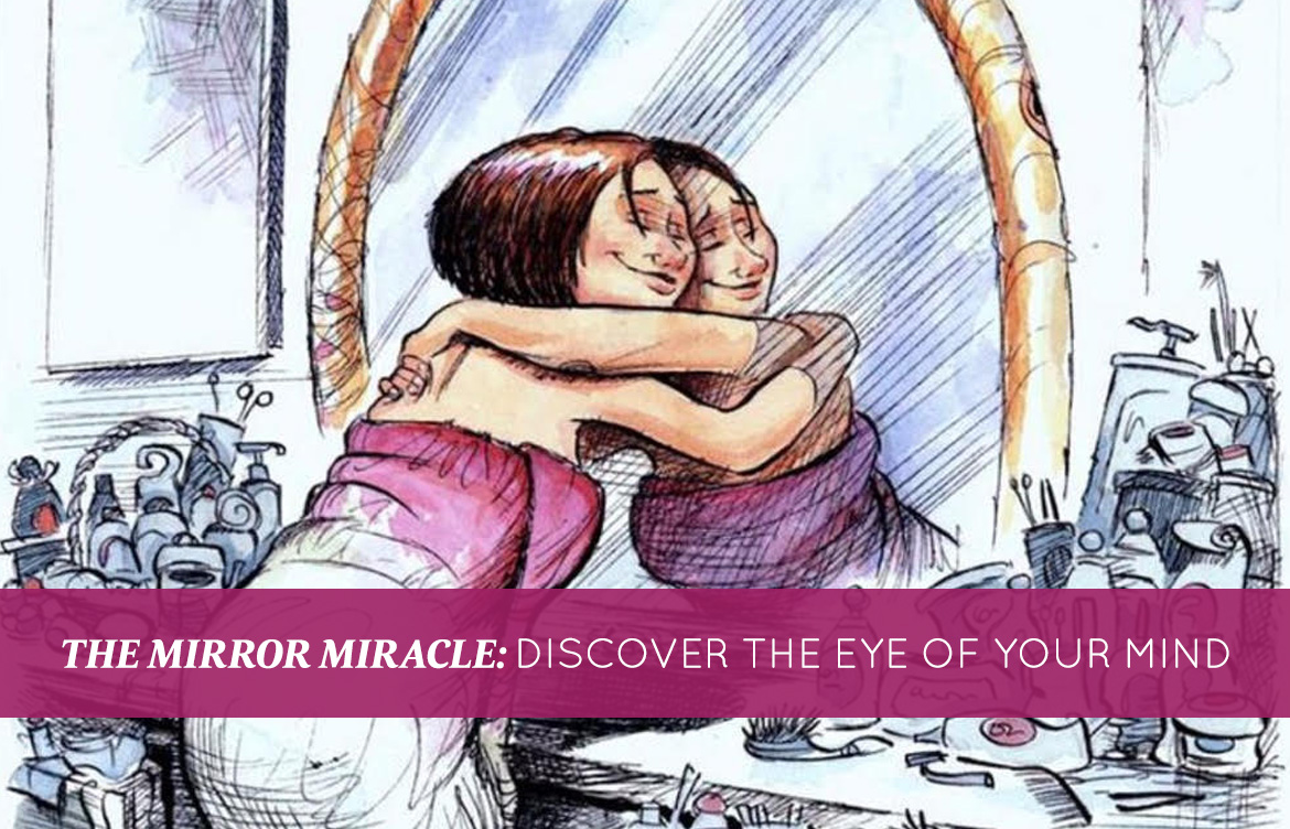 The Mirror Miracle Discover The Eye Of Your Mind