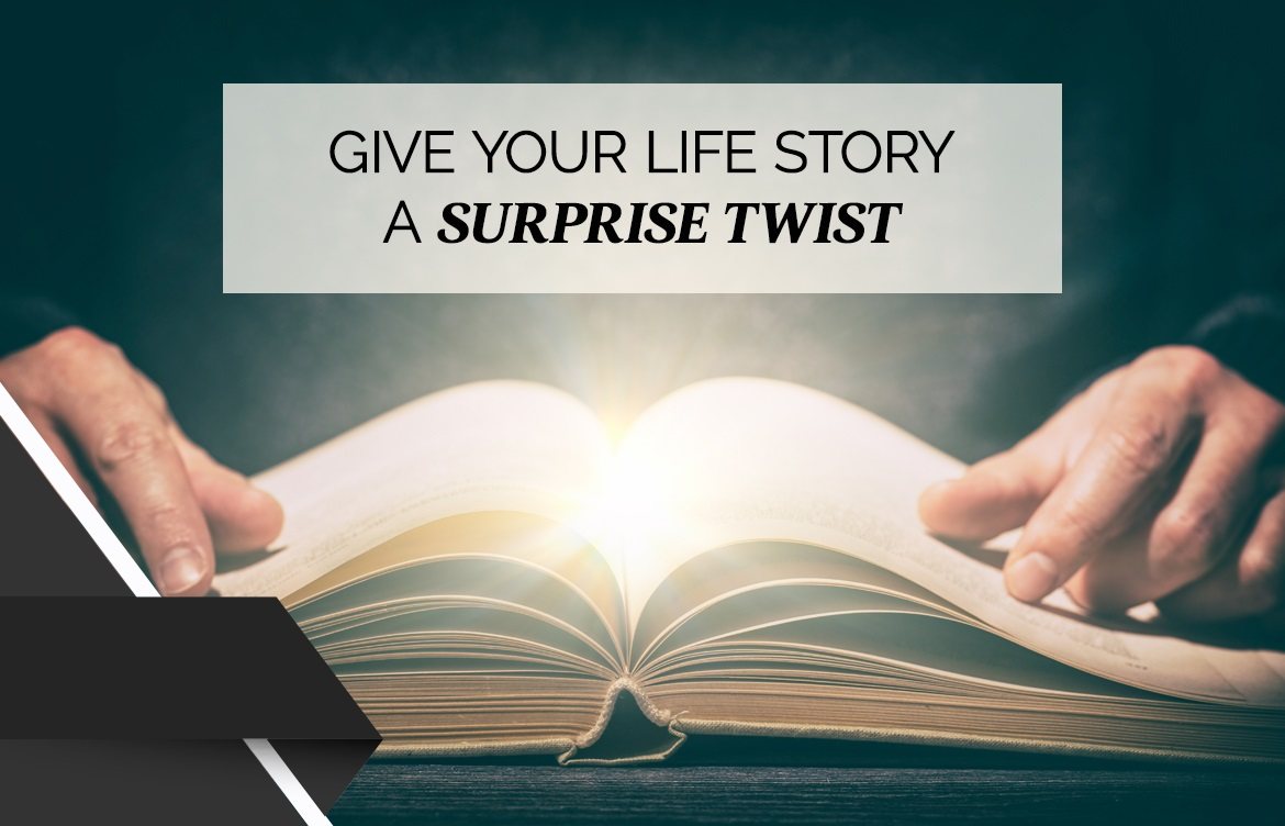 Give Your Life Story a Surprise Twist
