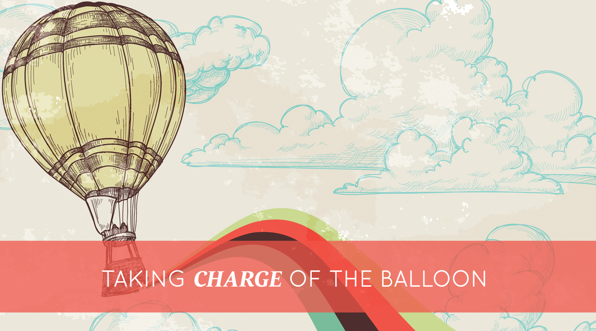 Taking Charge Of The Balloon