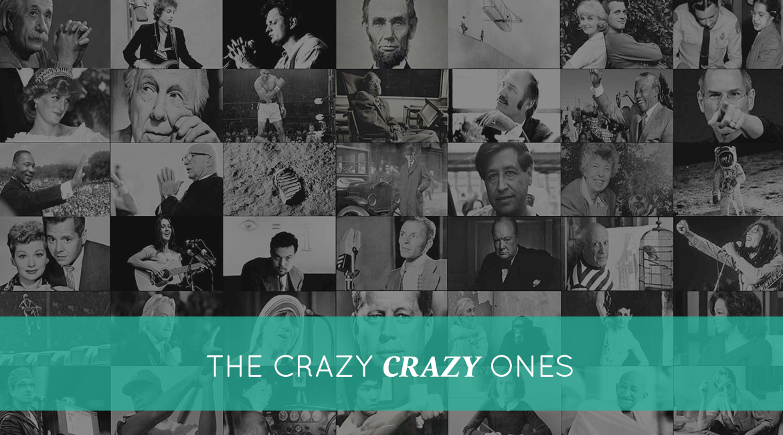 The Crazy Crazy Ones