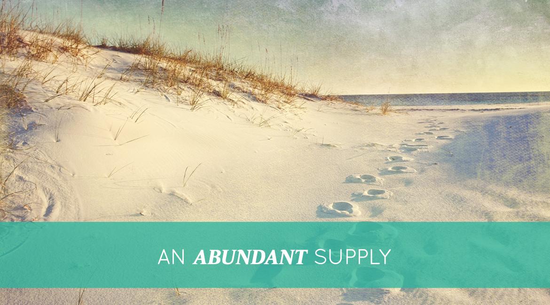 An Abundant Supply