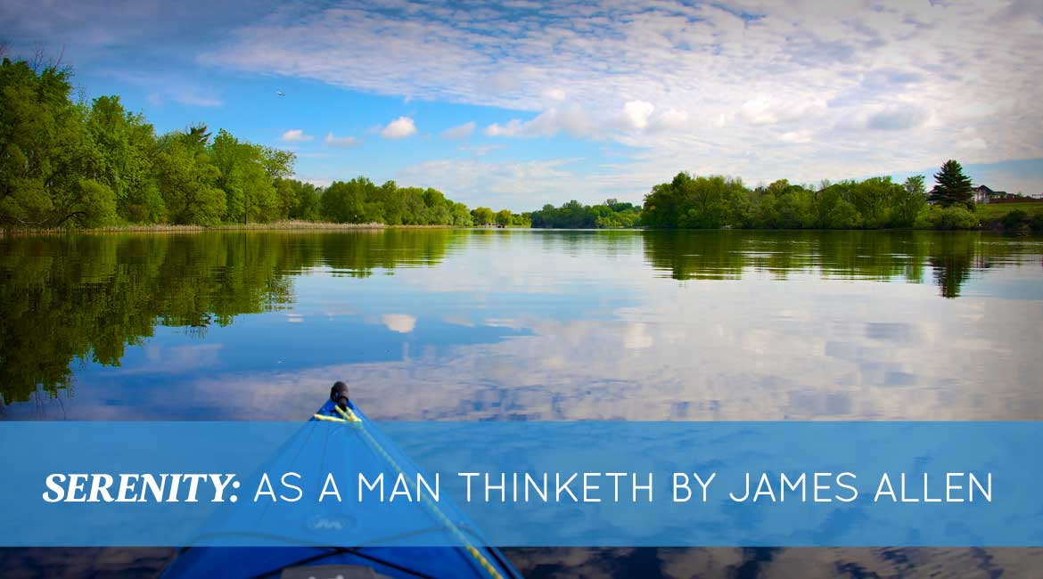 Serenity As A Man Thinketh By James Allen