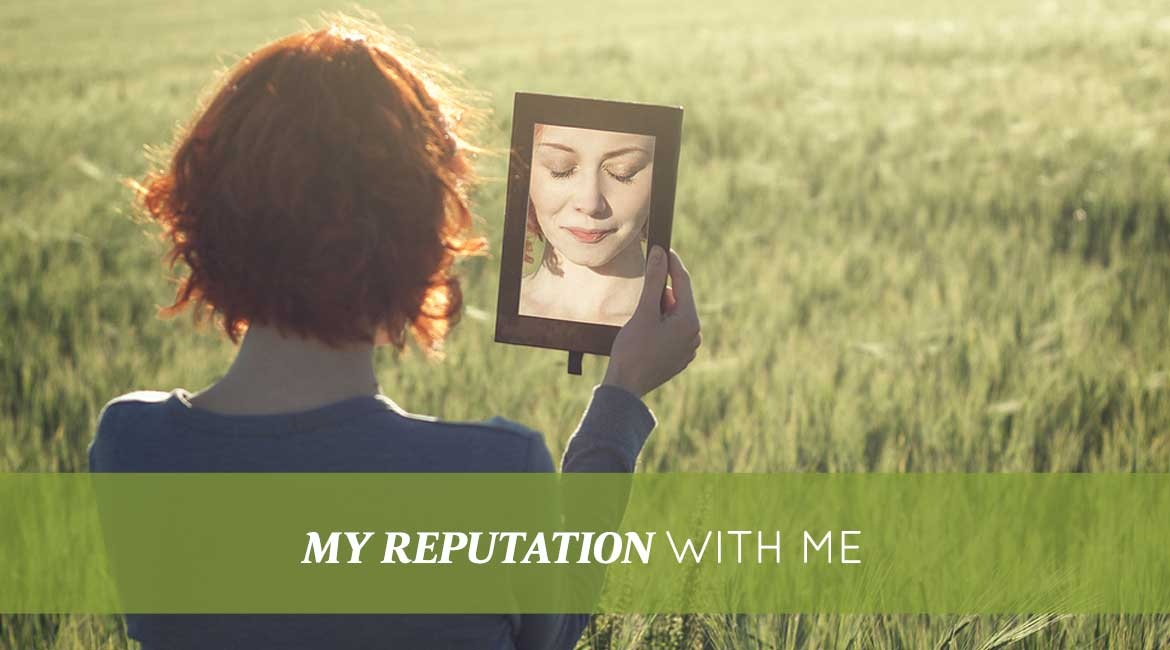 My Reputation With Me