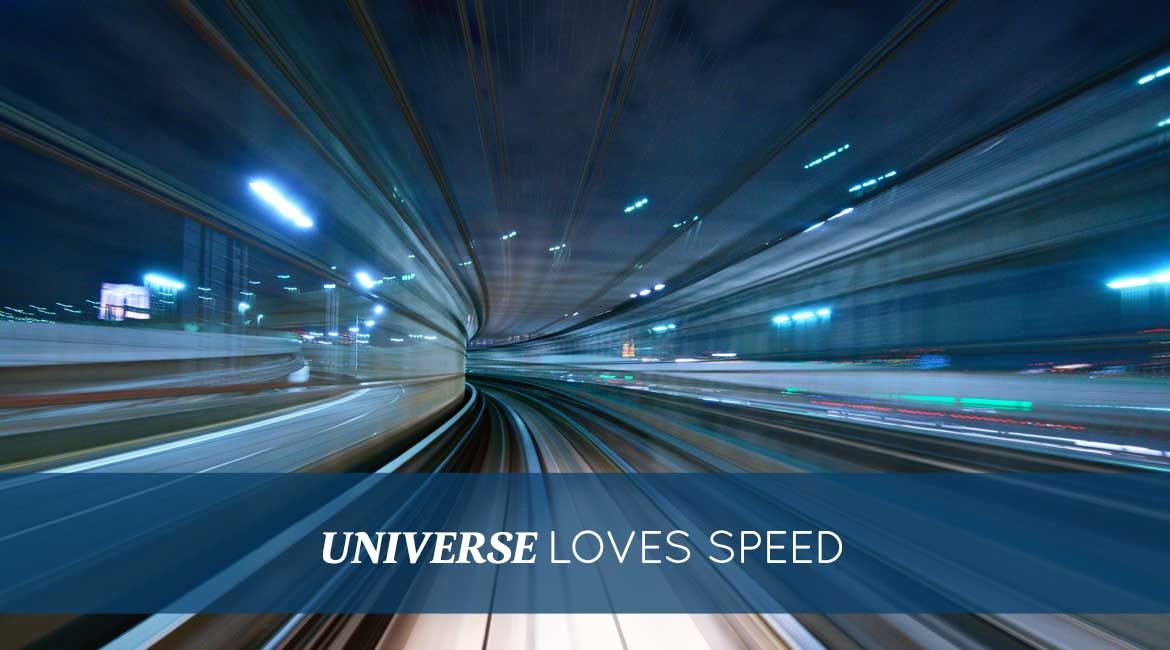 Universe Loves Speed