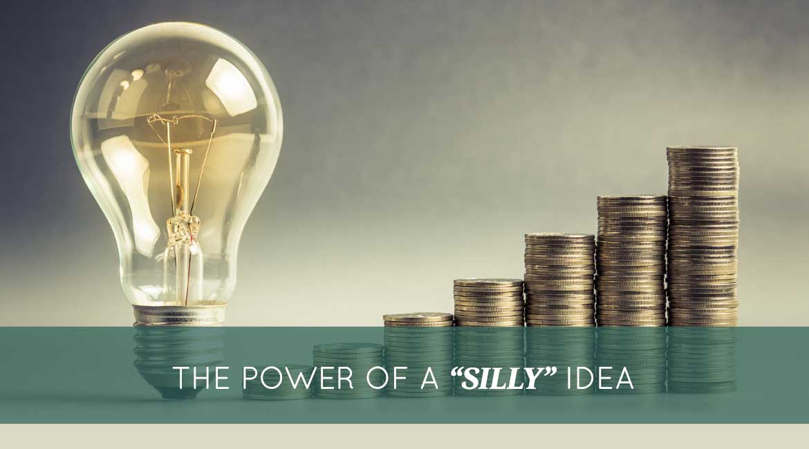 The Power Of A Silly Idea