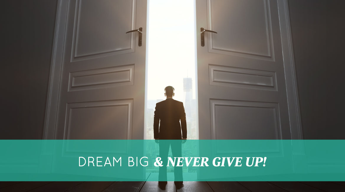 Dream Big Never Give Up