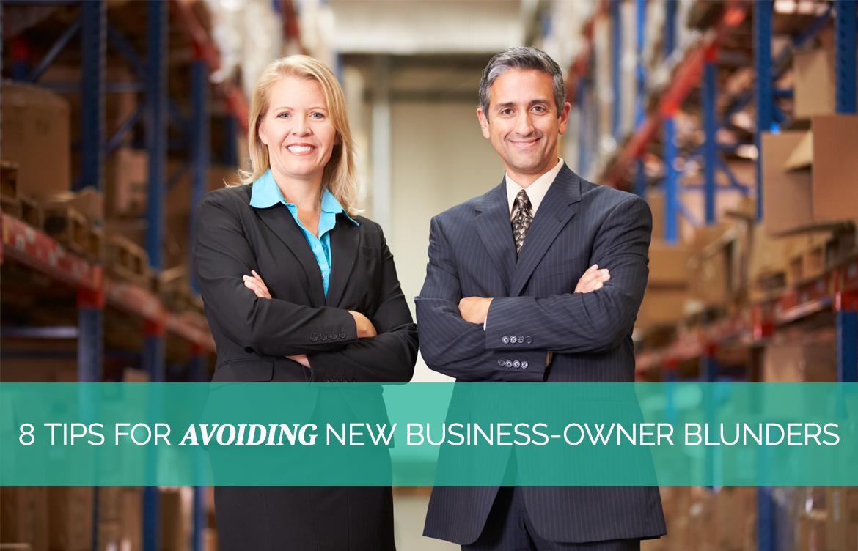 8 Tips For Avoiding New Business Owner Blunders