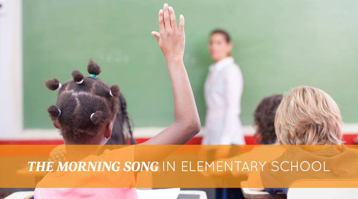 The Morning Song In Elementary School