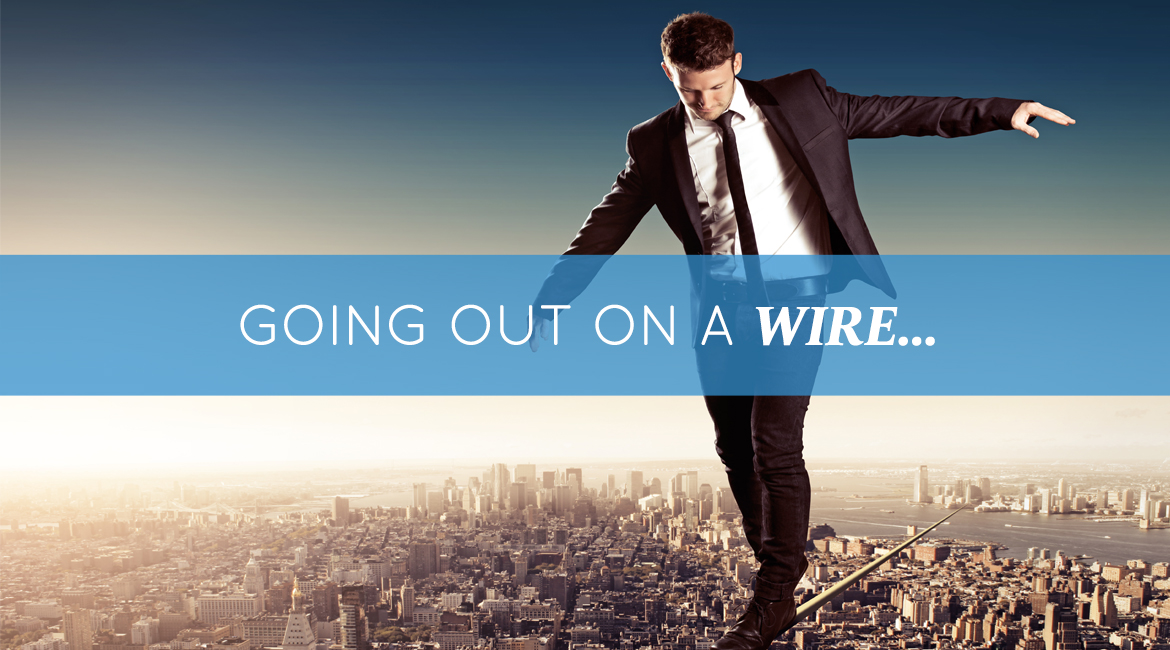 Going Out On A Wire