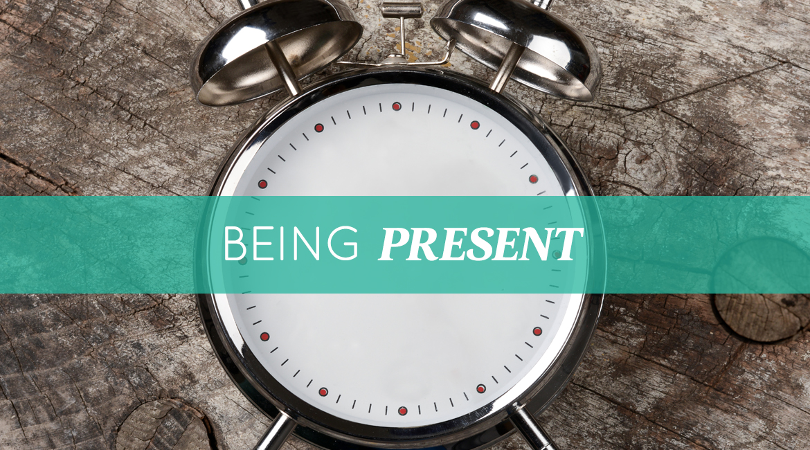 Being Present