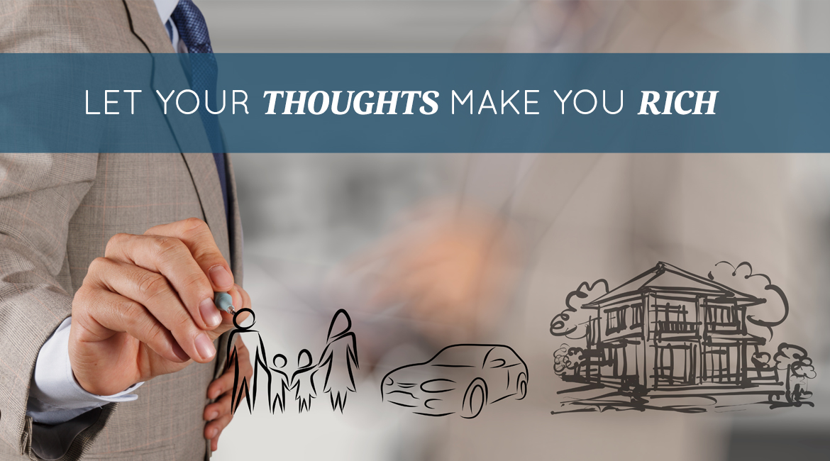 Let Your Thoughts Make You Rich