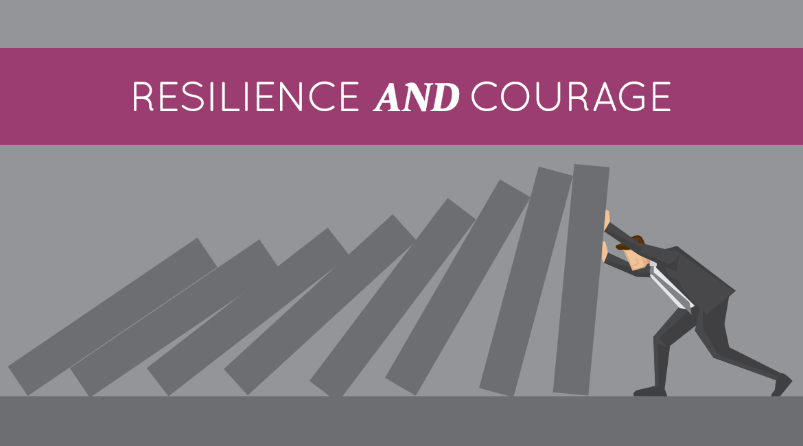 Resilience And Courage