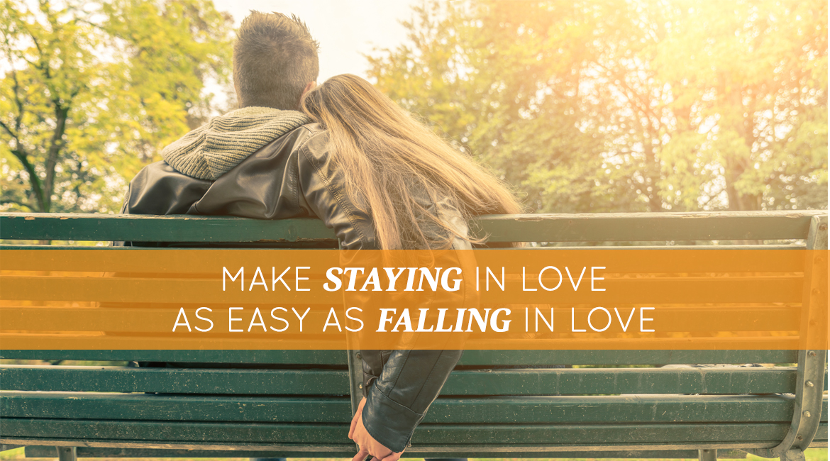 Make Staying In Love As Easy As Falling In Love