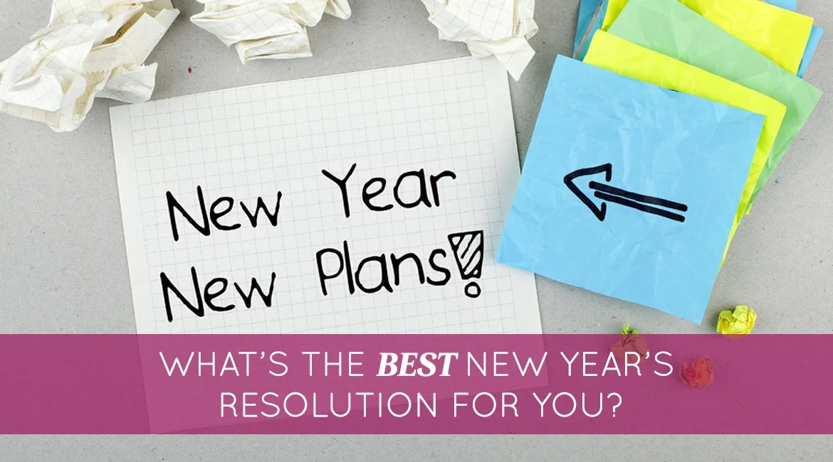 Whats The Best New Years Resolution For You