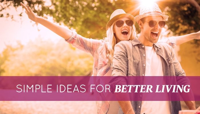 Simple Ideas For Better Living