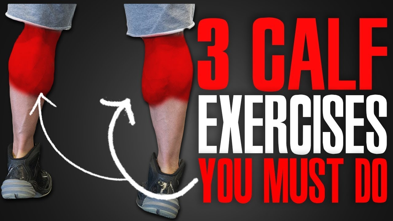 MUST DO EXERCISES! (CALFS!)