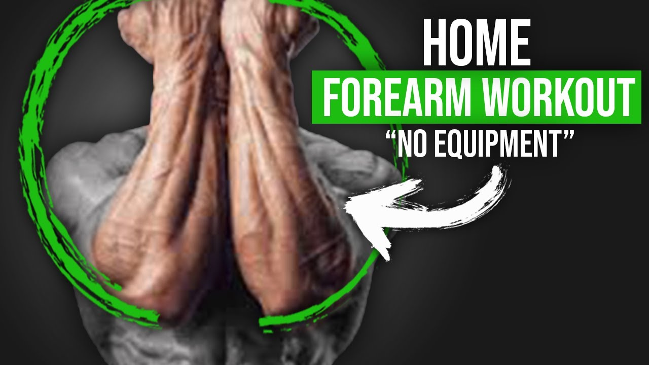 Home Forearm Workout (NO EQUIPMENT)