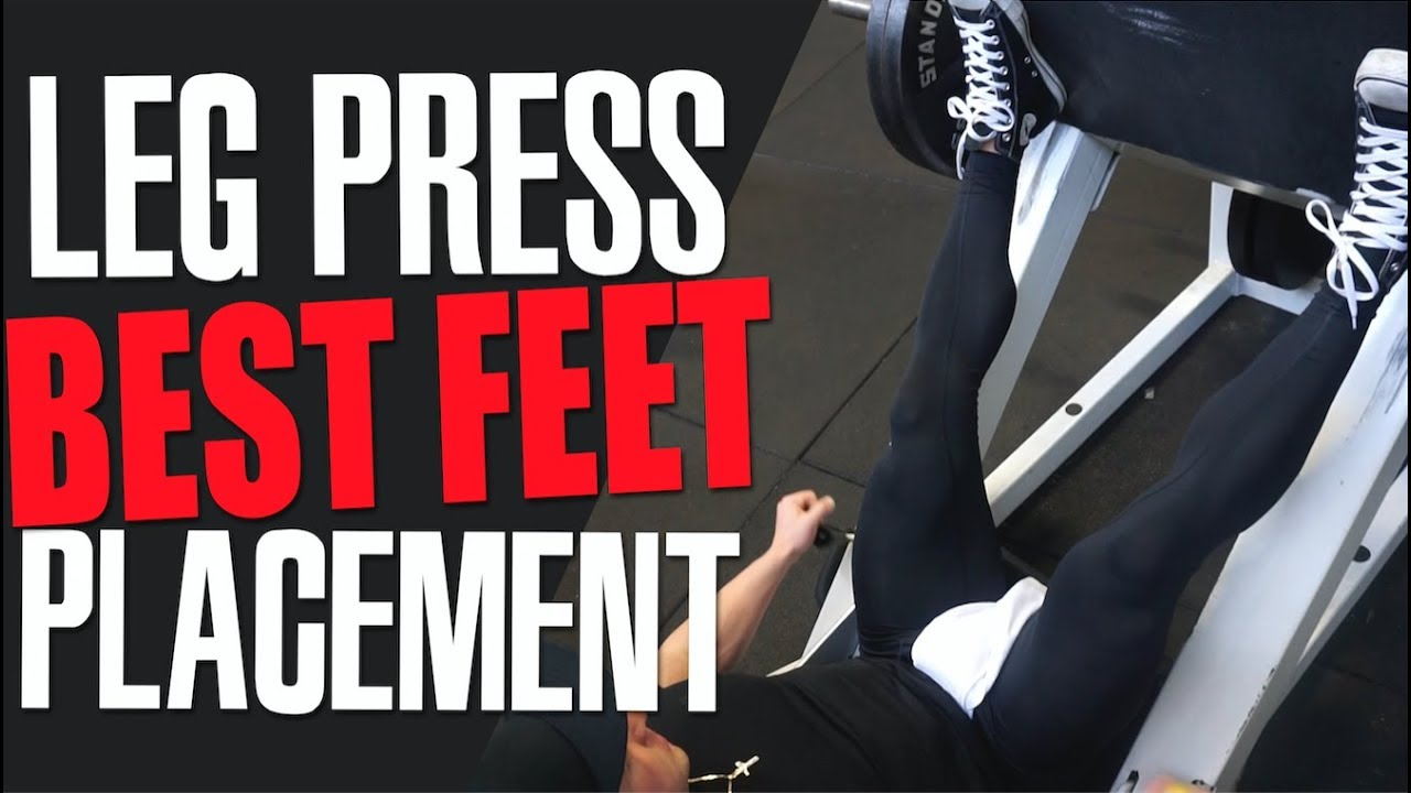 Where is the BEST place to put your feet on the Leg Press?