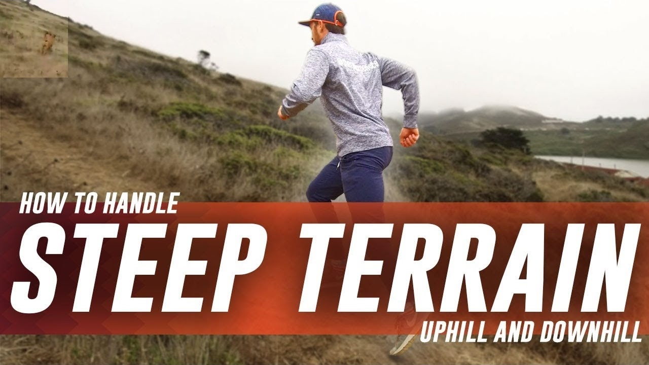 Trail Running Tips   How To Handle Steep Terrain