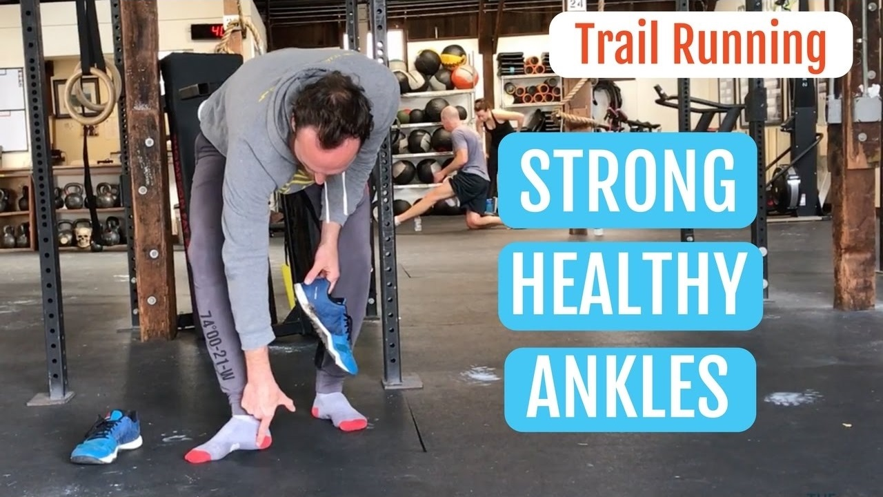 Trail Running Exercises For Strong Healthy Ankles