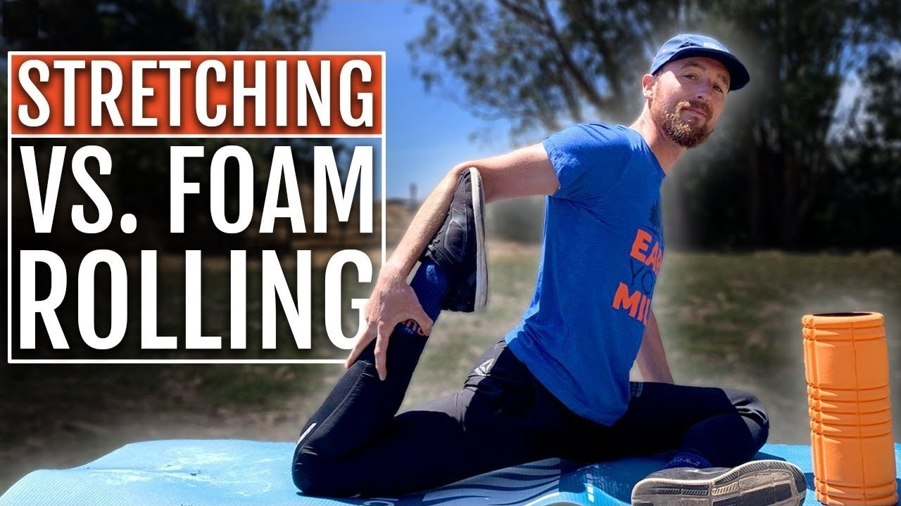 Stretching vs Foam Rolling | What's Better for Runners?