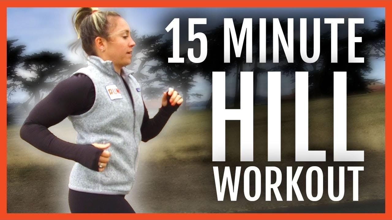 15 Minute Follow Along Hill Workout
