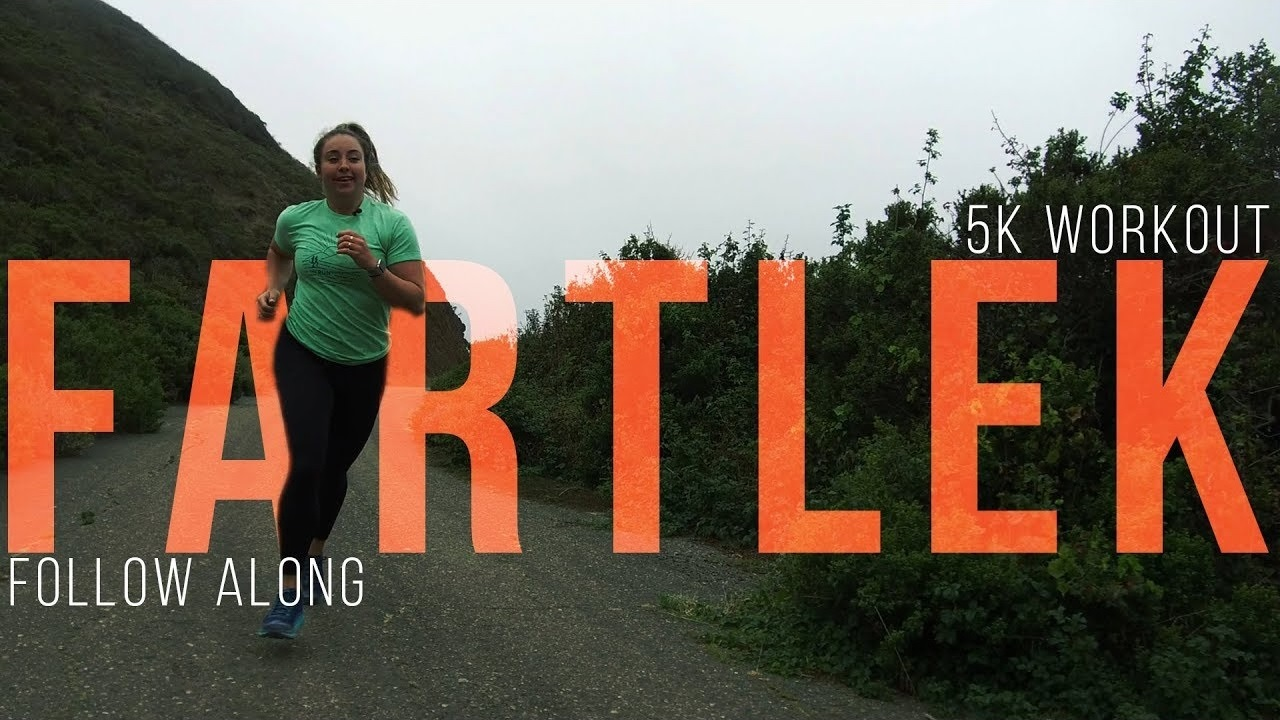 Follow Along 5k Fartlek Workout