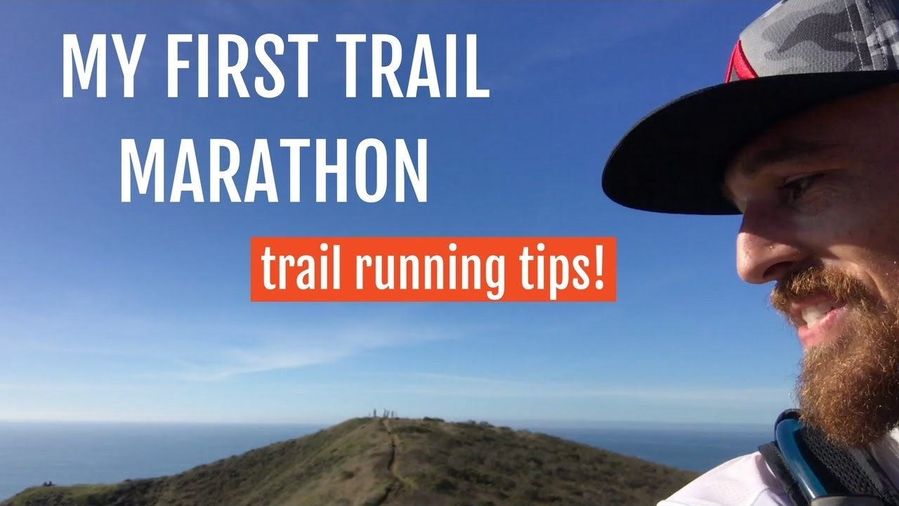 Trail Running Tips From My First Trail Marathon