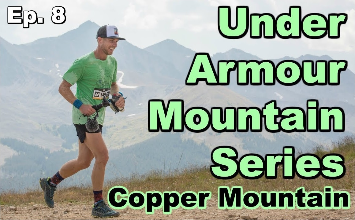 Copper Mountain Trail Running   Under Armour Mountain Series [Tunnel Vision Ep. 8]